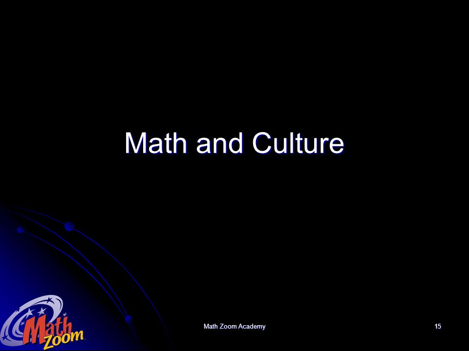 Math Zoom Academy15 Math and Culture