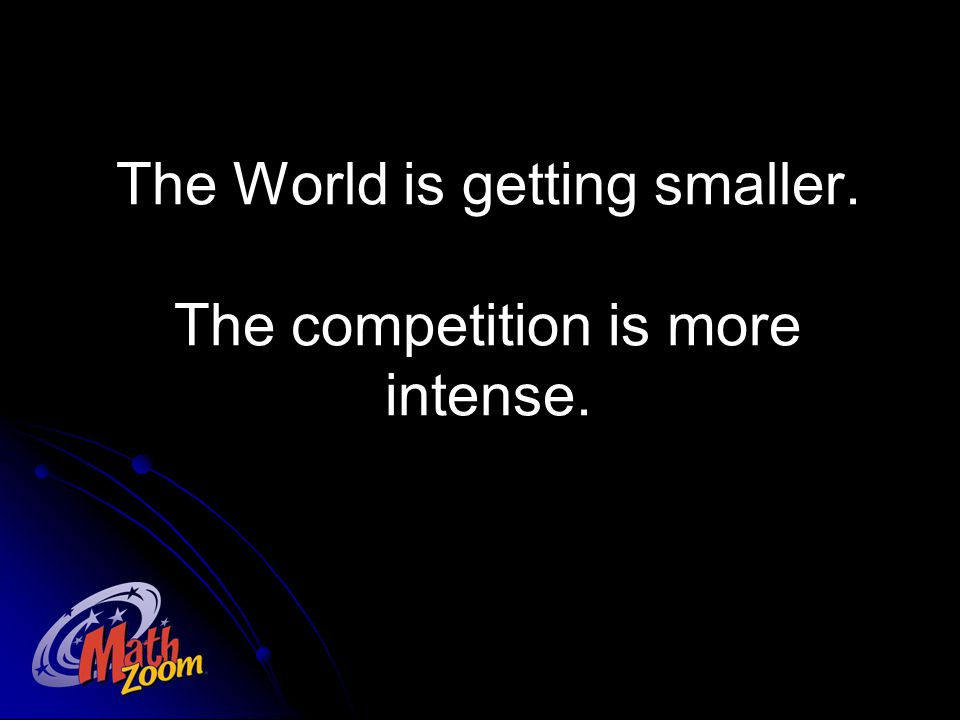 Respond to the Global Competition Technology is reforming the world.