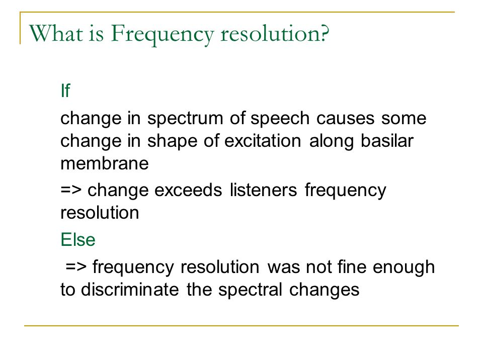 What is Frequency resolution.