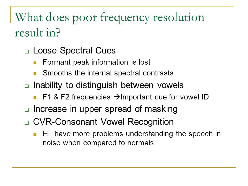 What does poor frequency resolution result in.