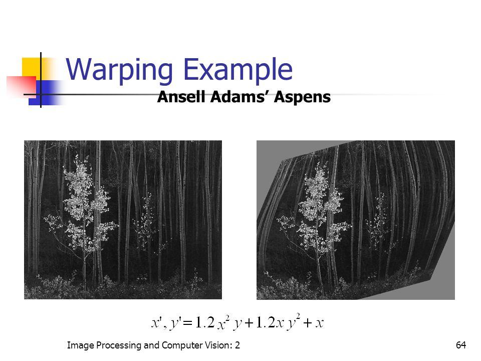 Image Processing and Computer Vision: 264 Warping Example Ansell Adams' Aspens