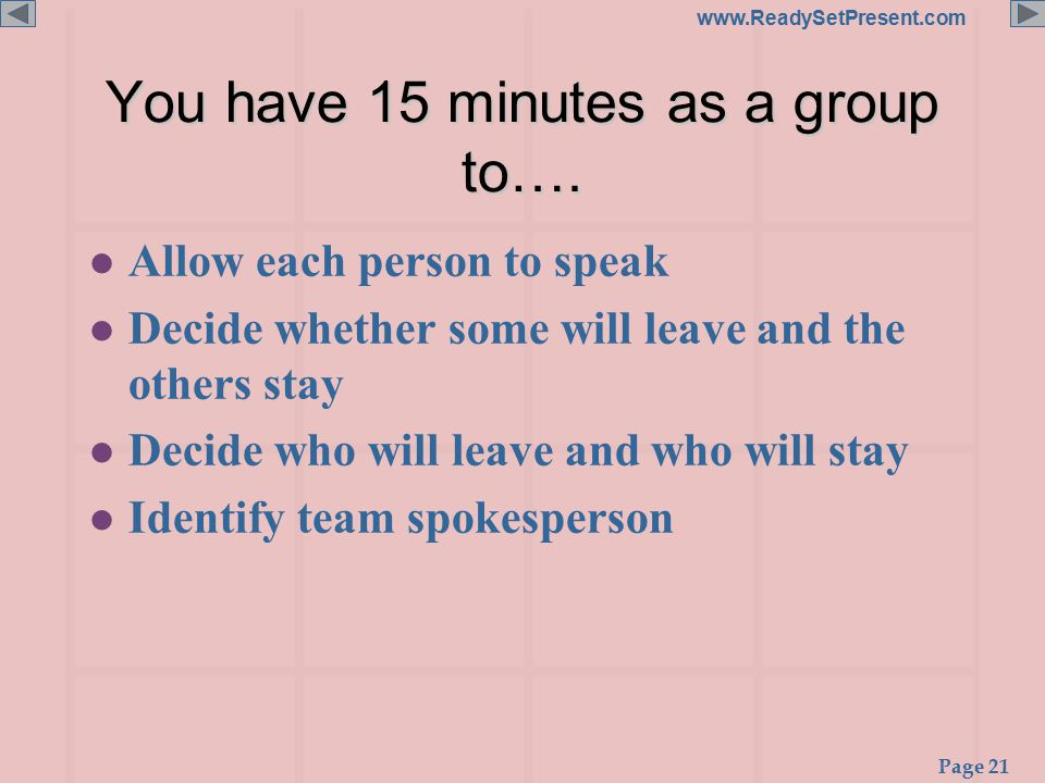 Page 21 www.ReadySetPresent.com You have 15 minutes as a group to….