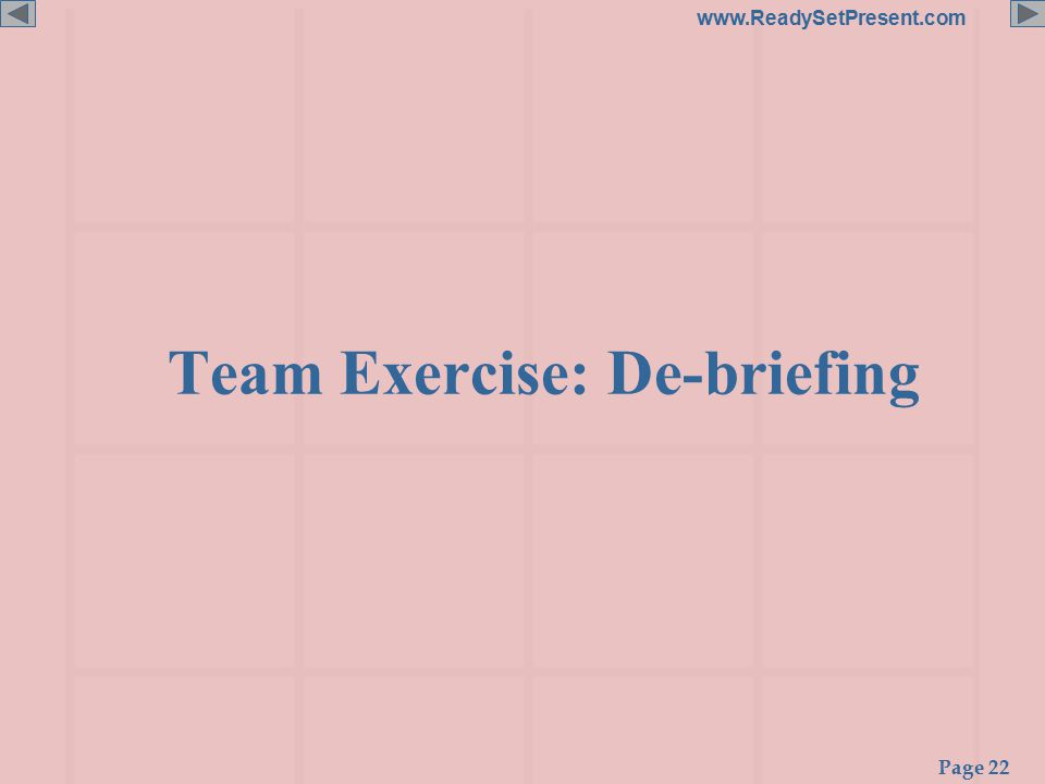Page 22 www.ReadySetPresent.com Team Exercise: De-briefing