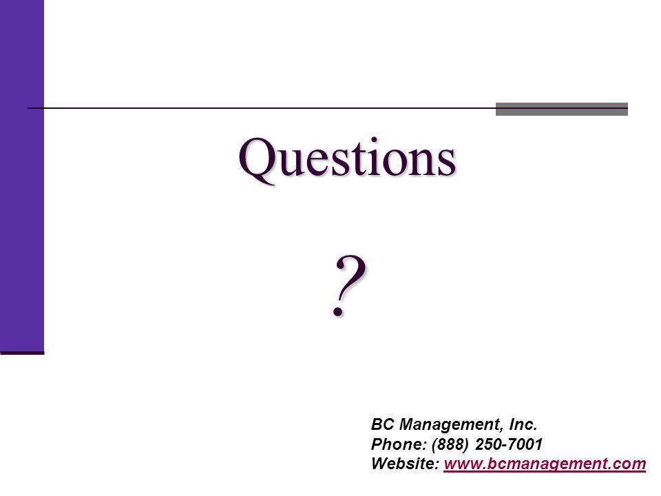 Questions . BC Management, Inc.
