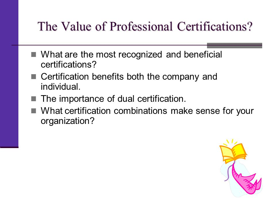 The Value of Professional Certifications.