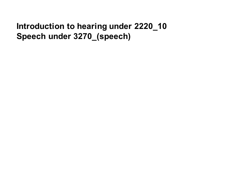 Introduction to hearing under 2220_10 Speech under 3270_(speech)