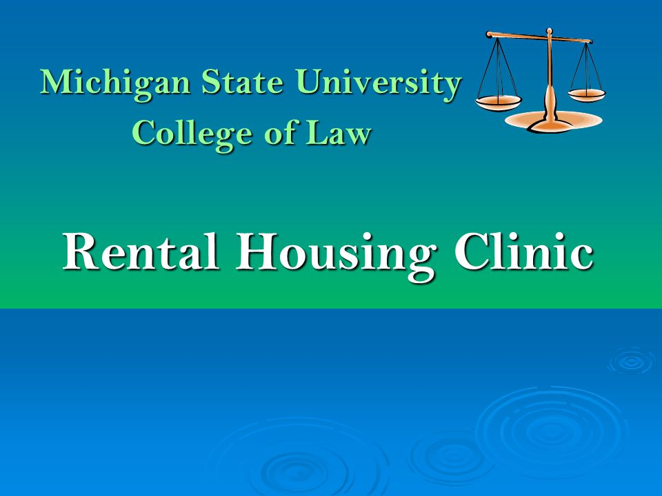 Michigan State University College of Law Rental Housing Clinic