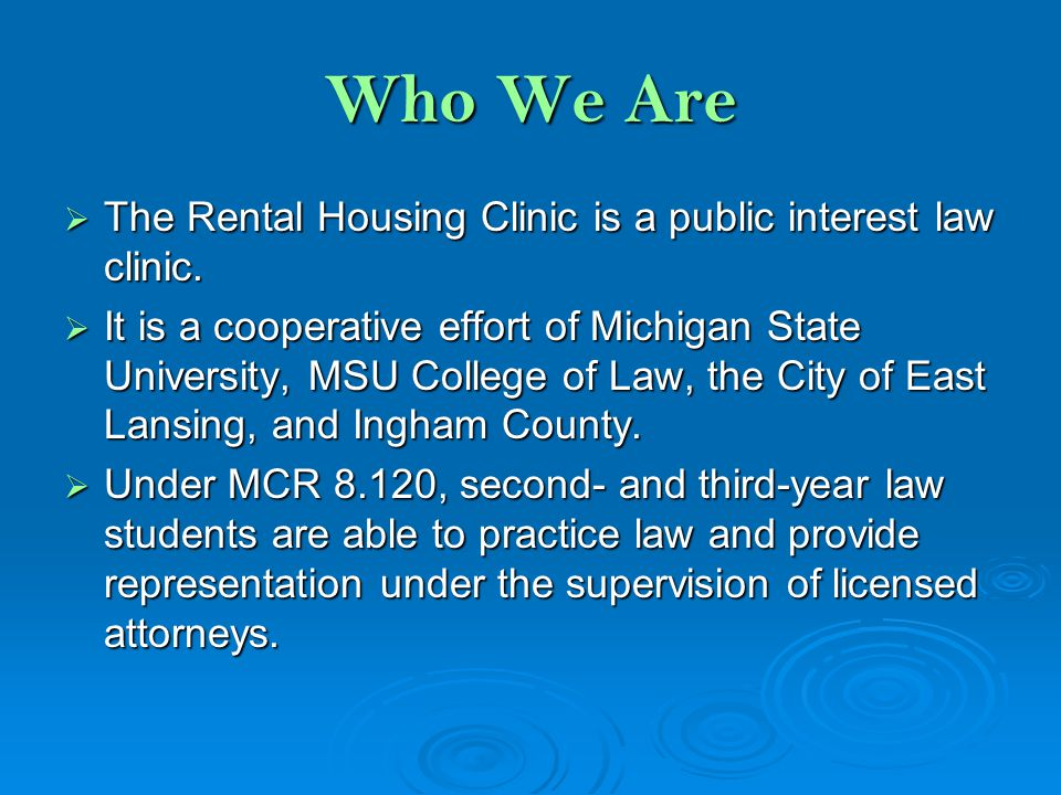 Who We Are  The Rental Housing Clinic is a public interest law clinic.