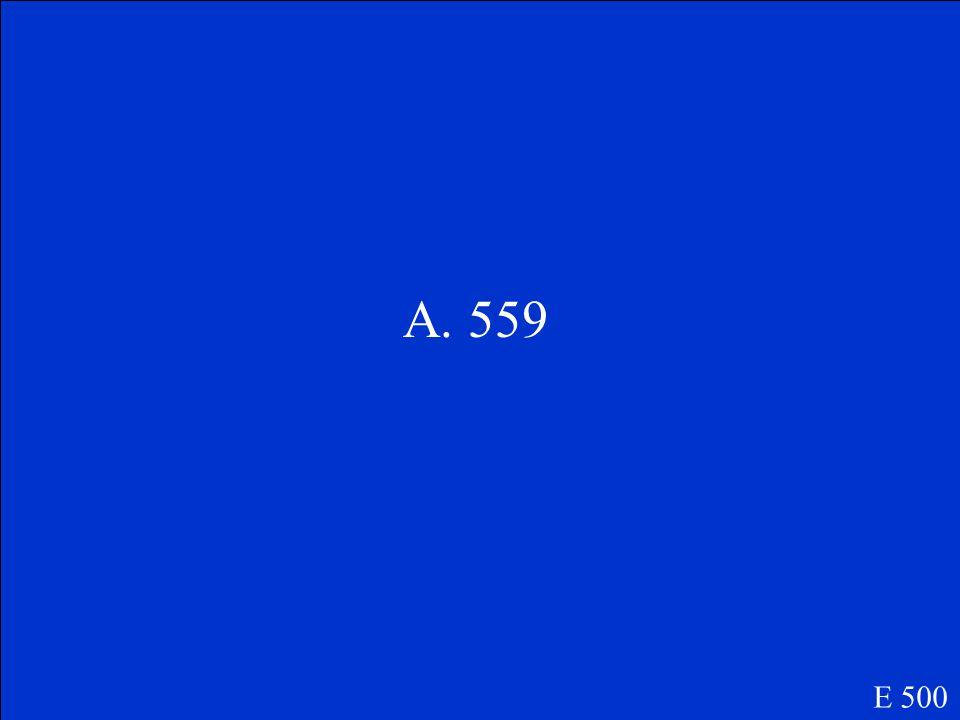 Mrs. Porter's class collected 325 box tops. Mr. Smith's class collected 234. How many box tops were collected? A.559 B.569 C.669 E 500