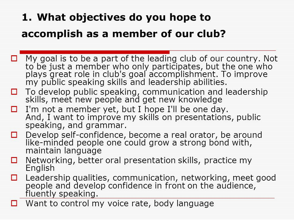1. What objectives do you hope to accomplish as a member of our club.