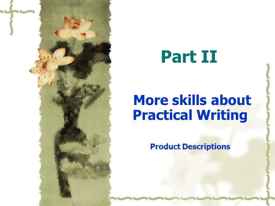 Part II More skills about Practical Writing Product Descriptions