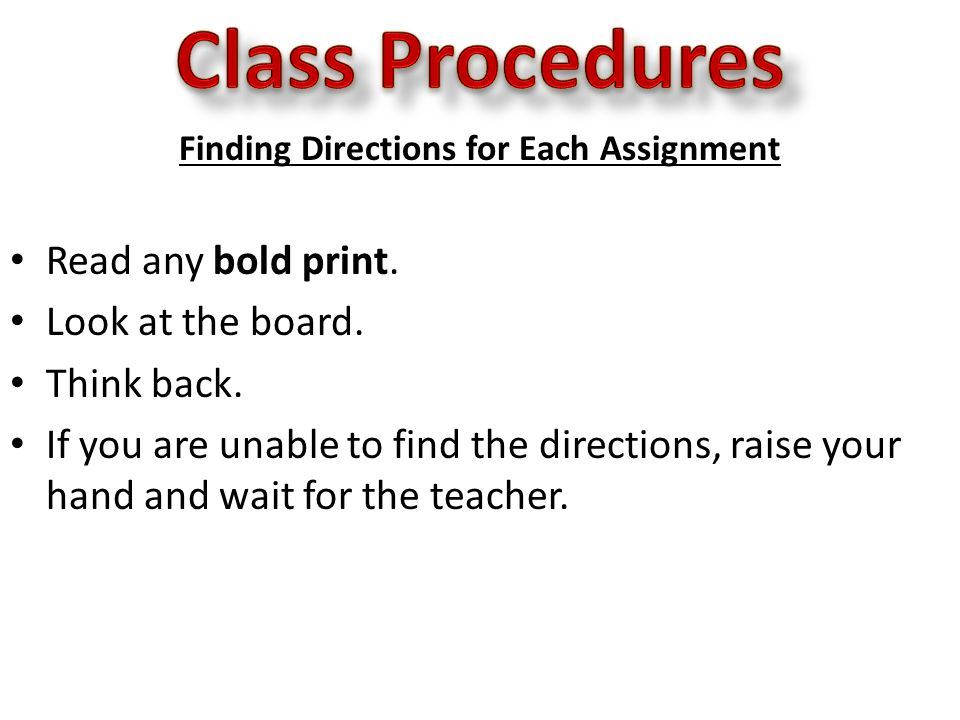 Finding Directions for Each Assignment Read any bold print.