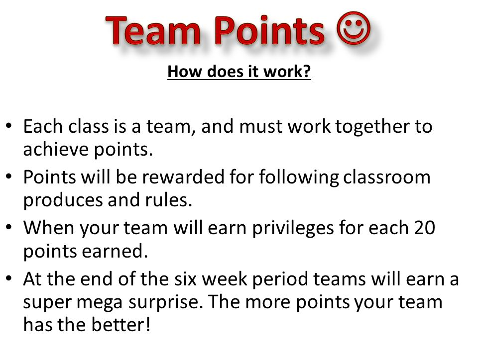 How does it work.Each class is a team, and must work together to achieve points.