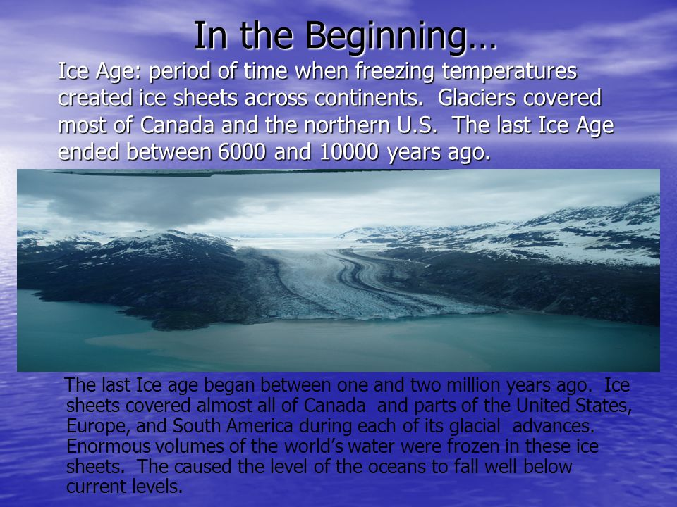 A period of glacial activity begins when the earth's climate cools, and the snow that fall's in winter does not completely melt in the summer.