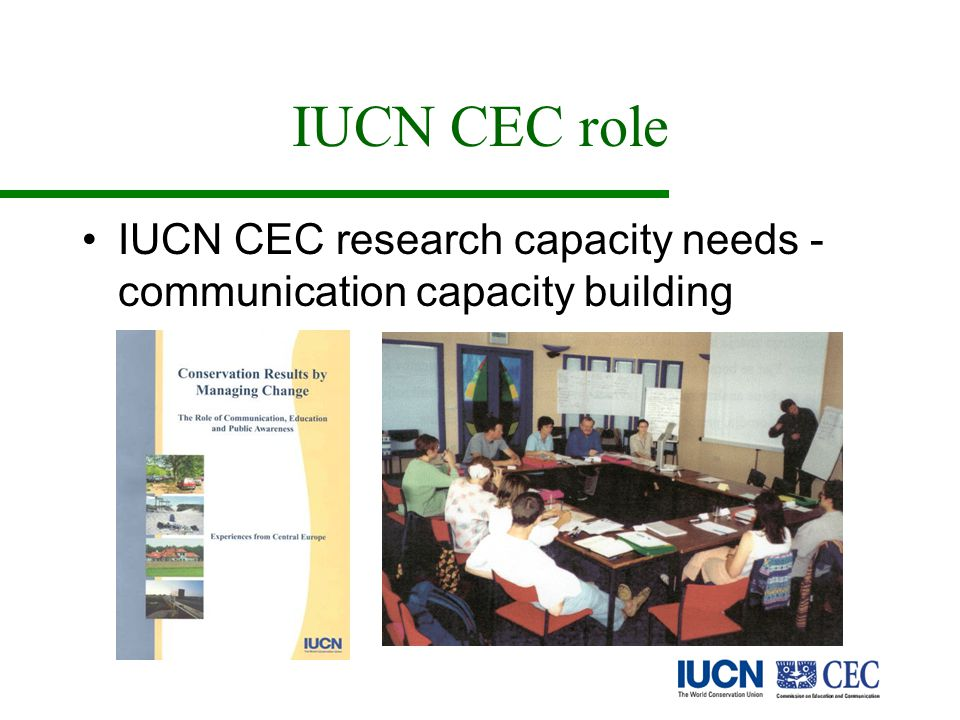 IUCN CEC role IUCN CEC research capacity needs - communication capacity building