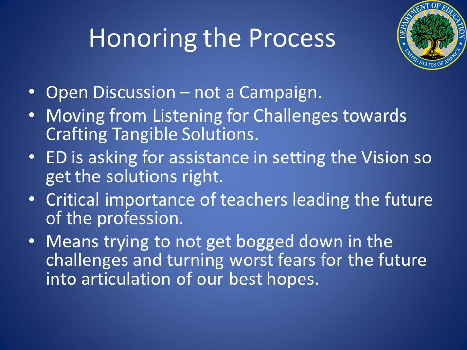 Honoring the Process Open Discussion – not a Campaign.