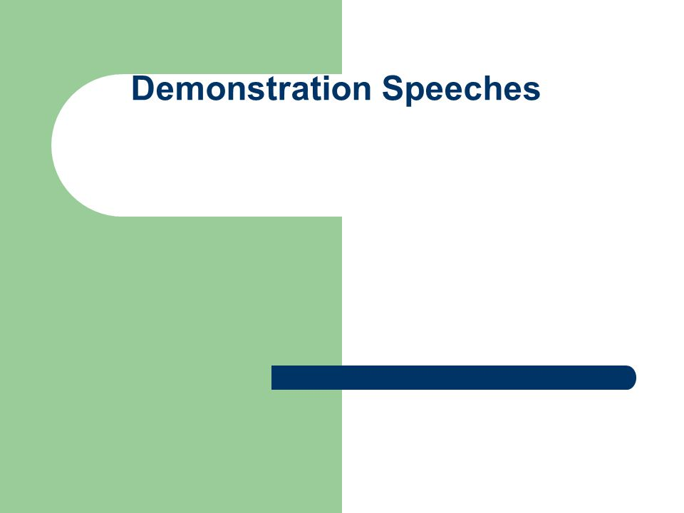Demonstration Speeches
