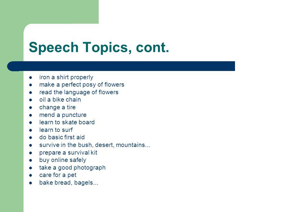 Speech Topics, cont.
