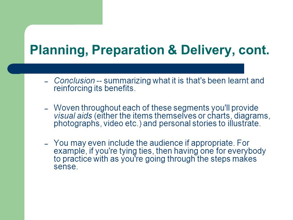 Planning, Preparation & Delivery, cont.
