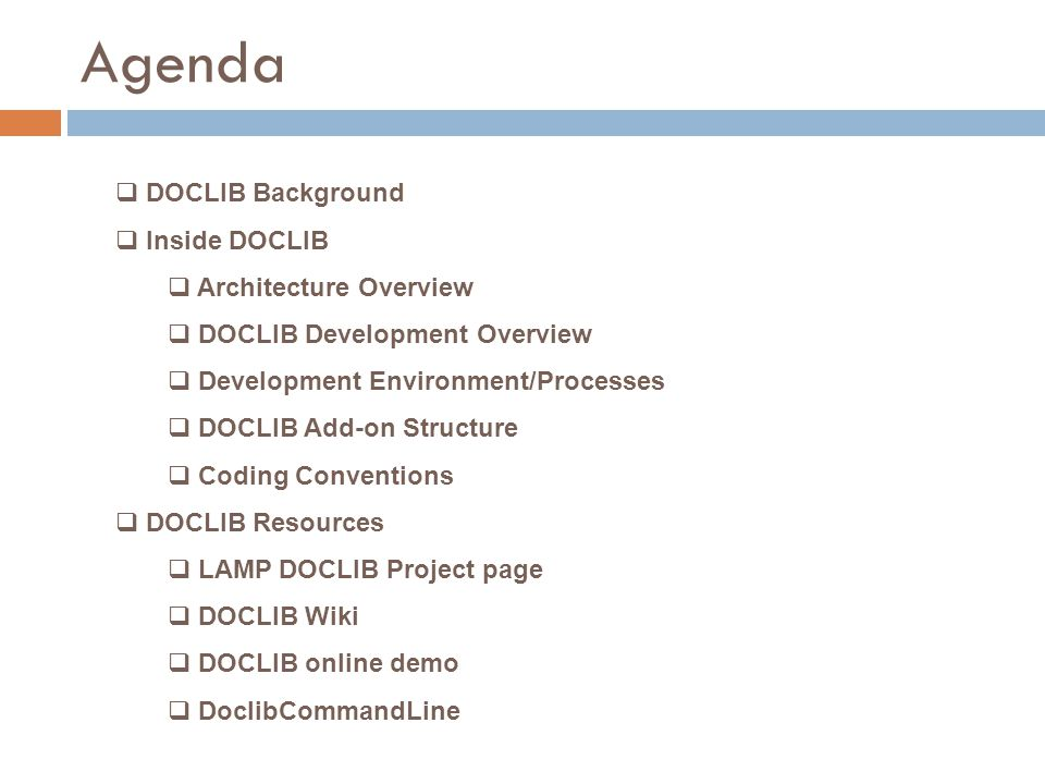 Agenda  DOCLIB Background  Inside DOCLIB  Architecture Overview  DOCLIB Development Overview  Development Environment/Processes  DOCLIB Add-on S