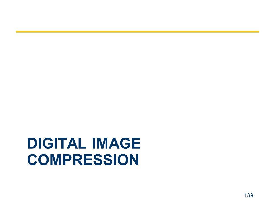 138 DIGITAL IMAGE COMPRESSION