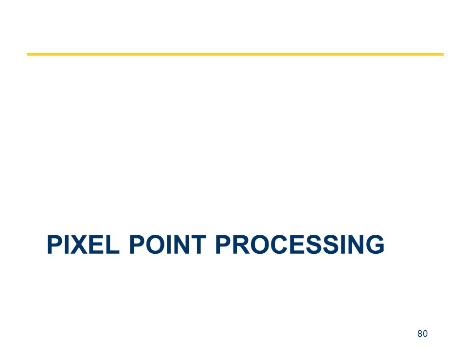 80 PIXEL POINT PROCESSING