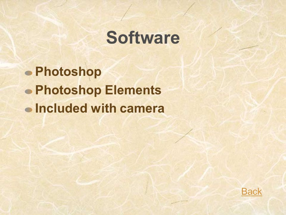 Software Photoshop Photoshop Elements Included with camera Back