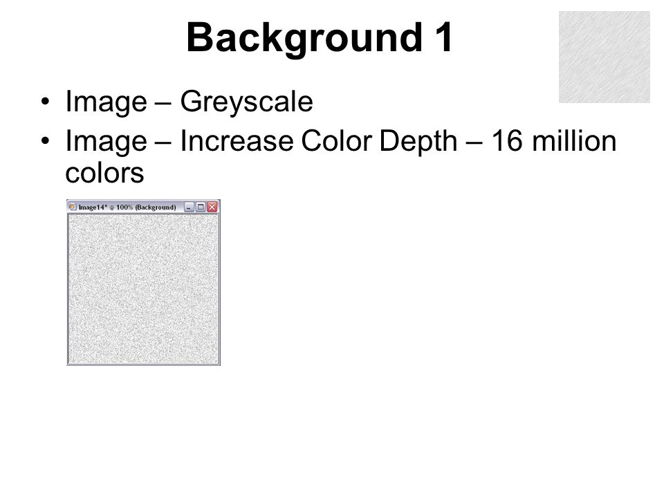 Background 1 Image – Greyscale Image – Increase Color Depth – 16 million colors