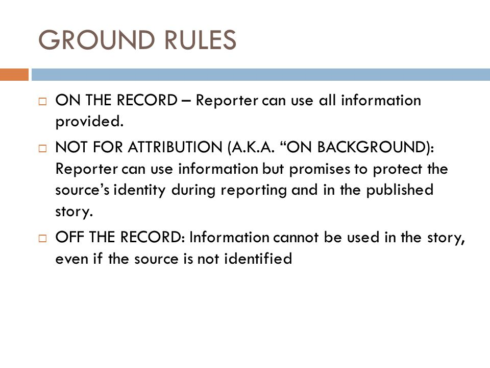 GROUND RULES  ON THE RECORD – Reporter can use all information provided.