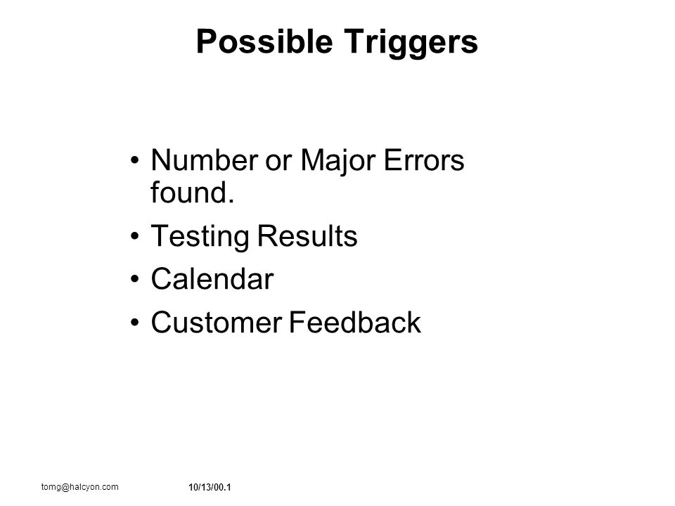 10/13/00.1 tomg@halcyon.com Possible Triggers Number or Major Errors found.
