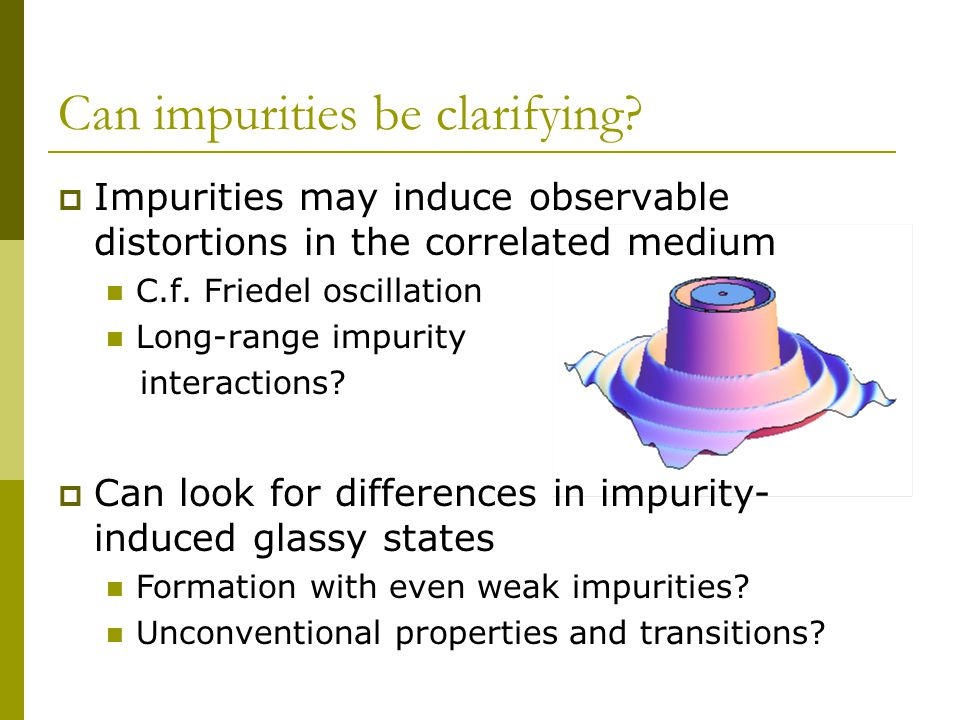Can impurities be clarifying.