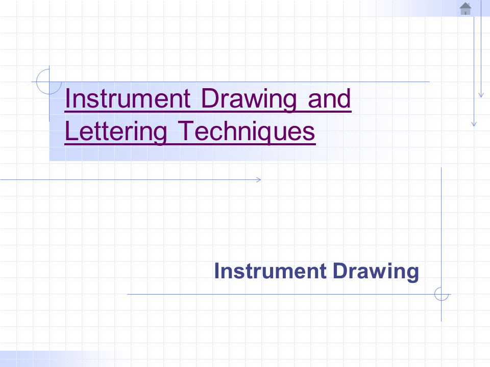 Typical Drawing Equipment Objectives in Drawing 1.Accuracy 2.Speed 3.Legibility 4.Neatness