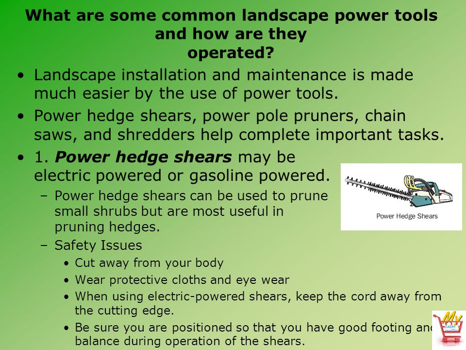What are some common landscape power tools and how are they operated.