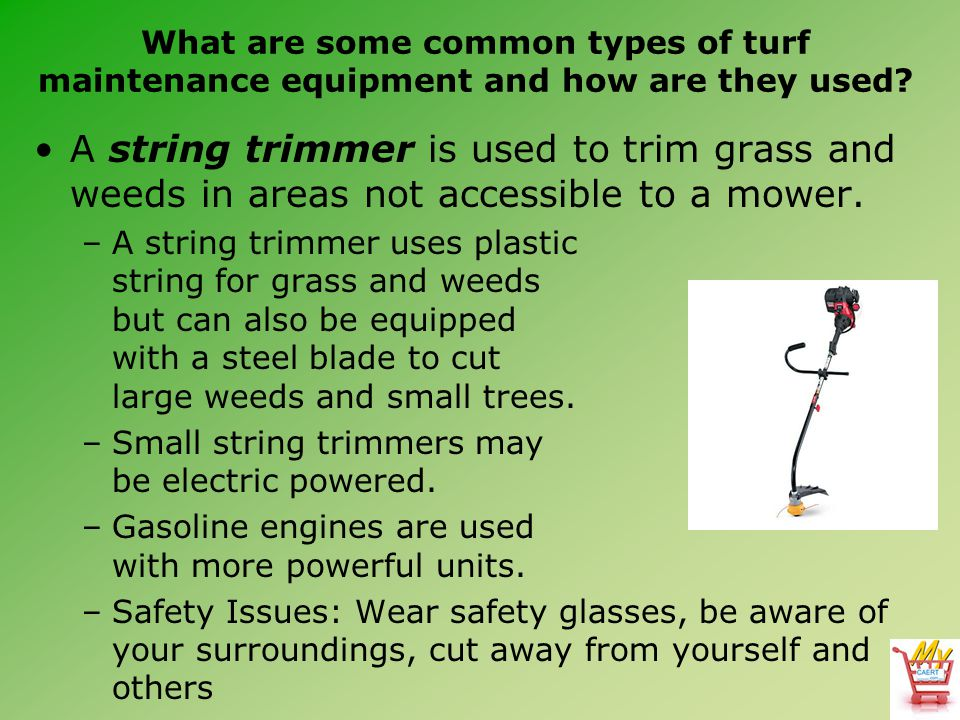 What are some common types of turf maintenance equipment and how are they used.