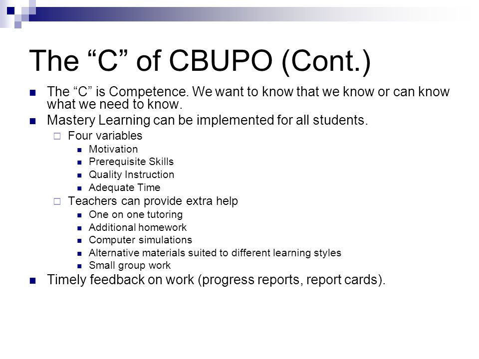 The C of CBUPO (Cont.) The C is Competence.