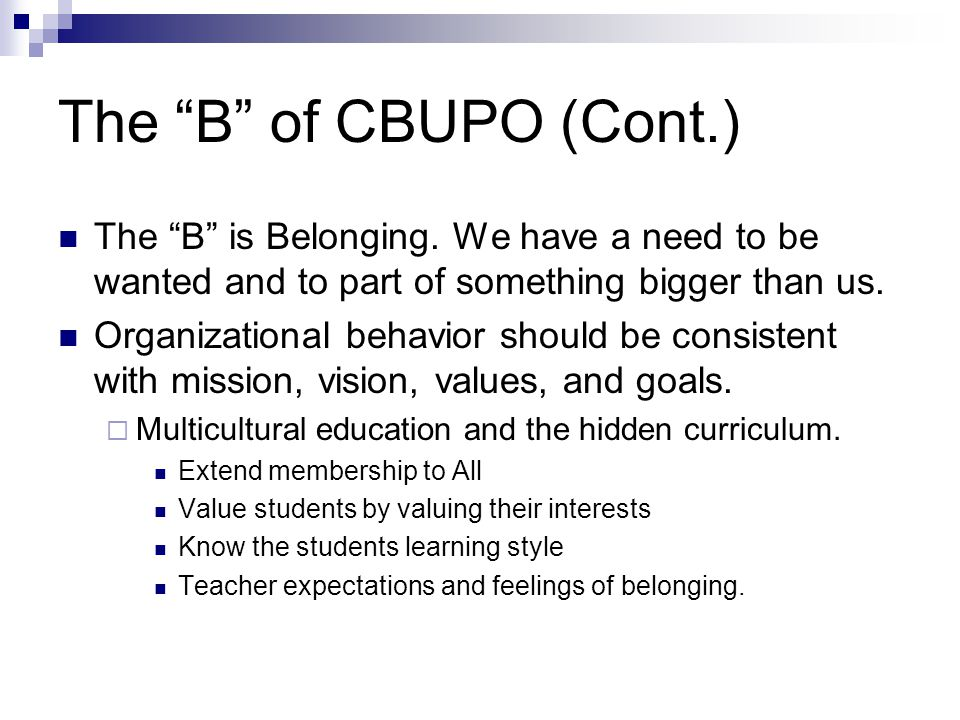 The B of CBUPO (Cont.) The B is Belonging.