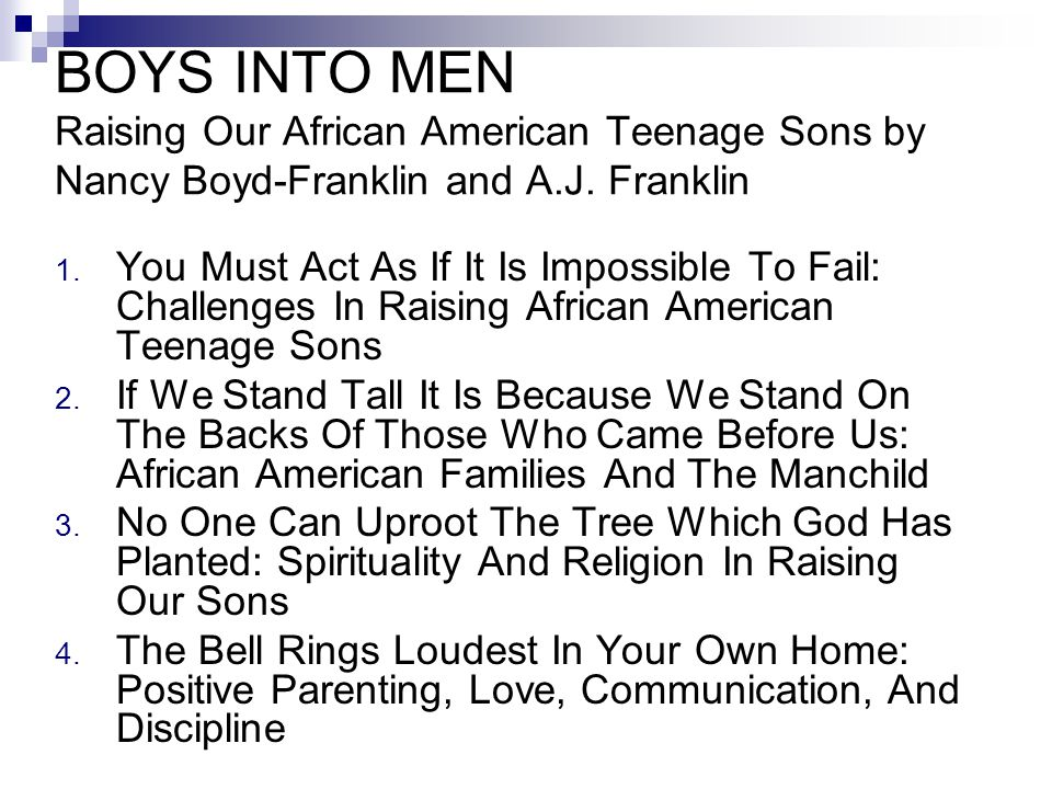 BOYS INTO MEN Raising Our African American Teenage Sons by Nancy Boyd-Franklin and A.J.