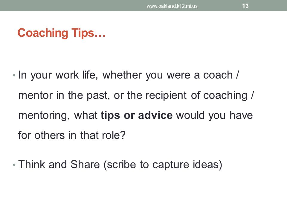 Coaching Tips… In your work life, whether you were a coach / mentor in the past, or the recipient of coaching / mentoring, what tips or advice would y
