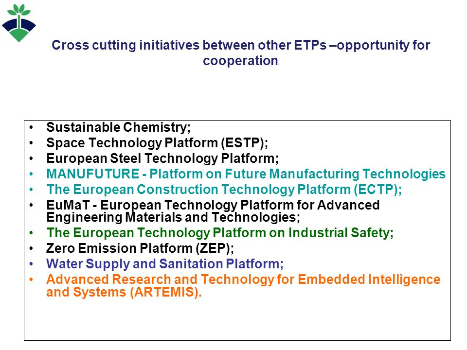 Sustainable Chemistry; Space Technology Platform (ESTP); European Steel Technology Platform; MANUFUTURE - Platform on Future Manufacturing Technologie