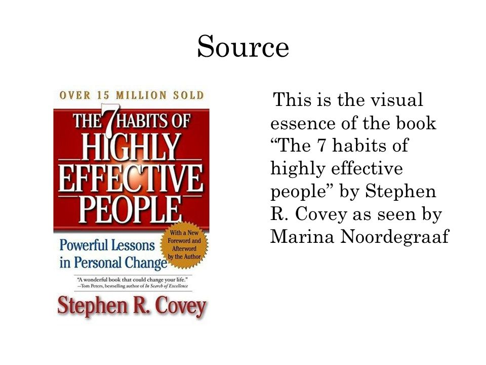 "Source This is the visual essence of the book ""The 7 habits of highly effective people"" by Stephen R. Covey as seen by Marina Noordegraaf"