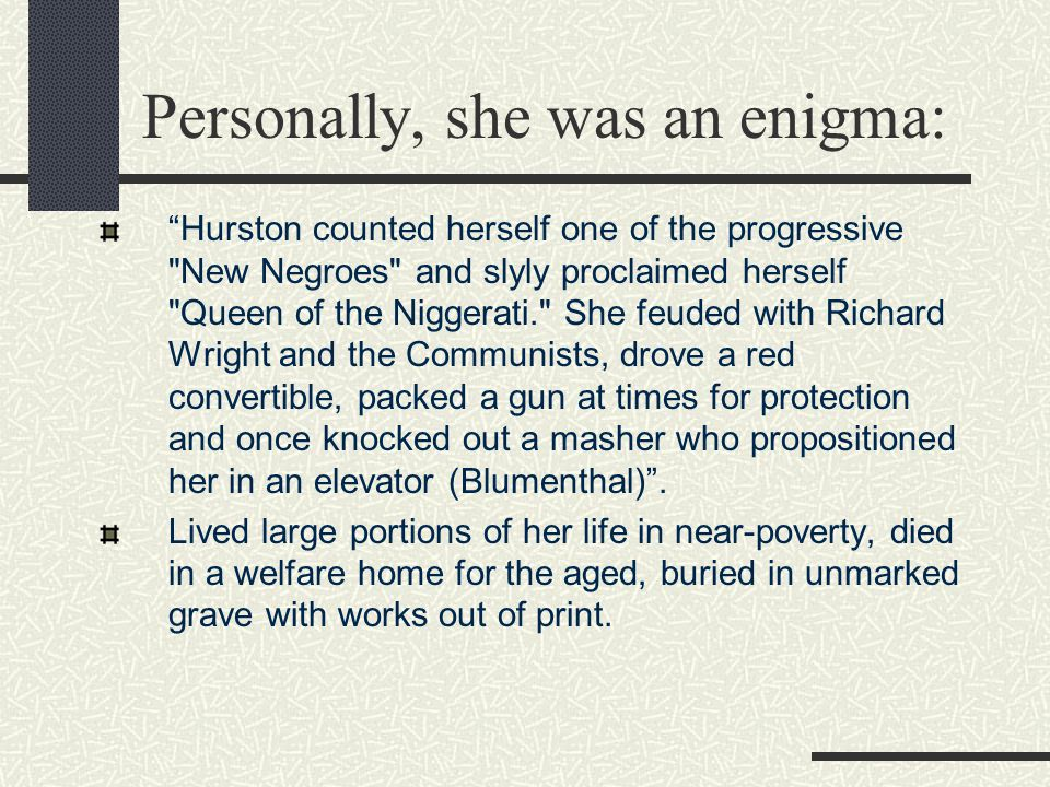 "Personally, she was an enigma: ""Hurston counted herself one of the progressive"
