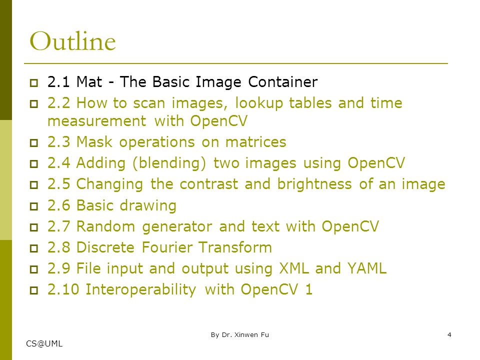 CS@UML 2.1 Mat - The Basic Image Container  We have multiple ways to acquire digital images from the real world: digital cameras, scanners, computed tomography or magnetic resonance imaging to just name a few.