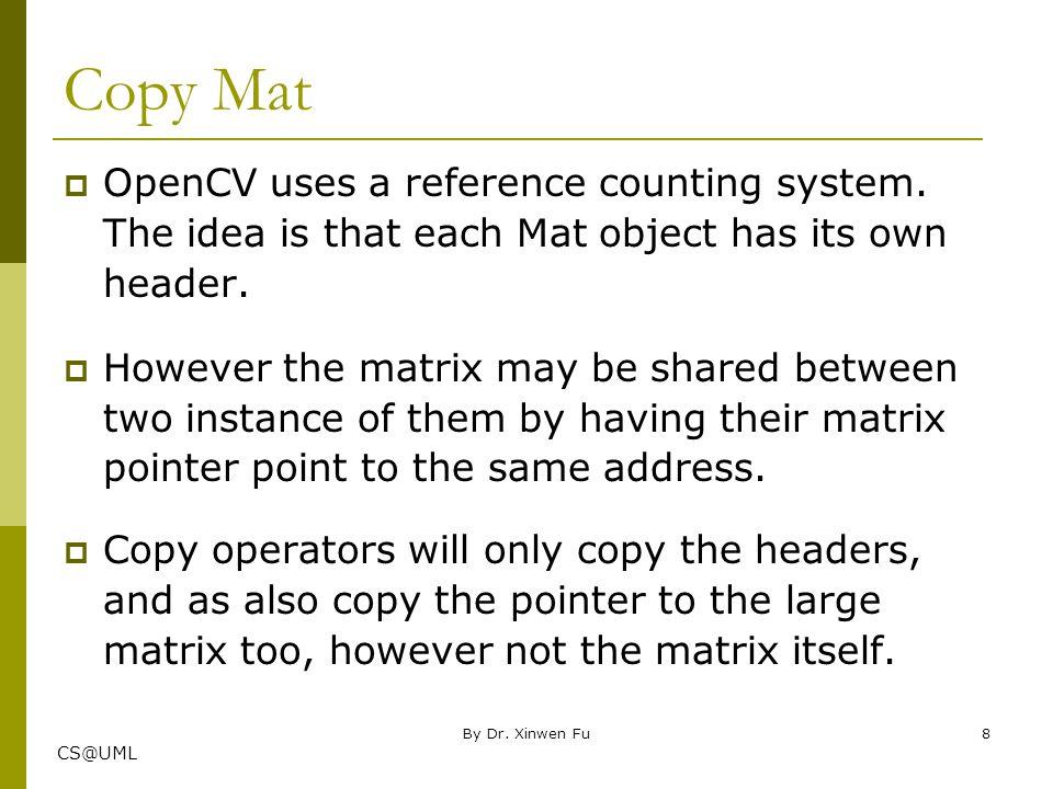 CS@UML 1.Mat A, C; // creates just the header parts 2.