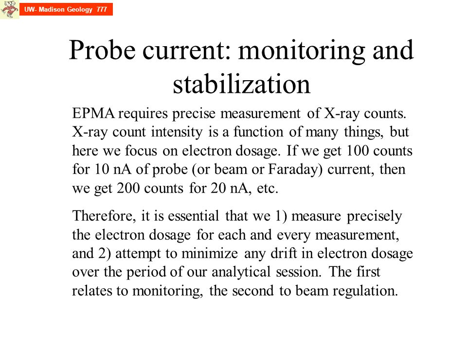 Probe current: monitoring and stabilization EPMA requires precise measurement of X-ray counts.