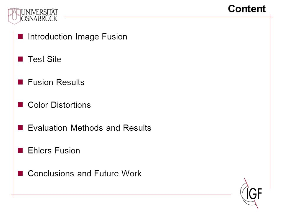 Spectral Comparison Methods (1) s = standard deviation org = Original image fused = Fused image x = Mean RMSE Correlation coefficients Visual (Structure and Colour Preservation)
