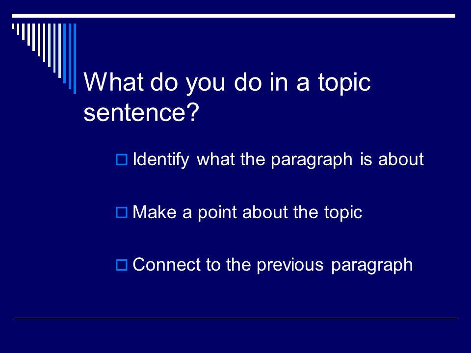 Topic sentence...