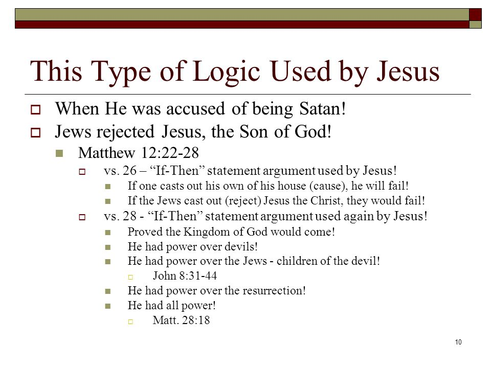 10 This Type of Logic Used by Jesus  When He was accused of being Satan.