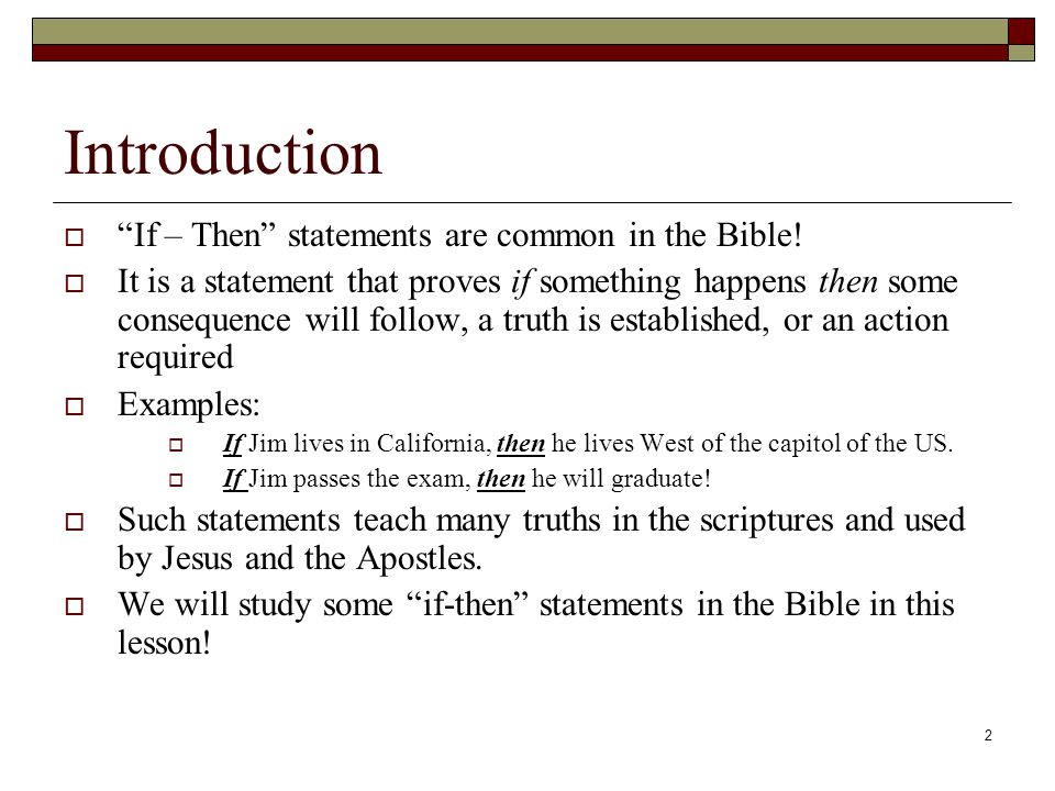 2 Introduction  If – Then statements are common in the Bible.