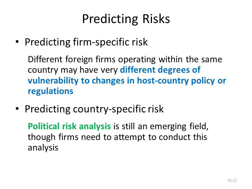 Predicting Risks Predicting firm-specific risk Different foreign firms operating within the same country may have very different degrees of vulnerabil
