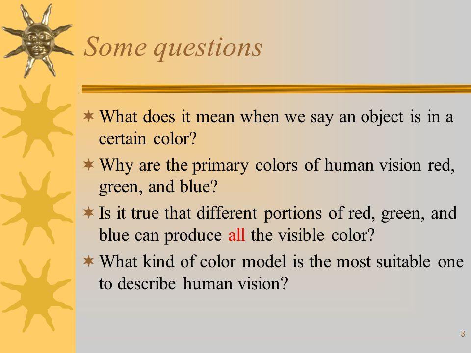 19 Color models  RGB model –Color monitor, color video cameras  CMY model –Color printers  HSI model –Color image manipulation